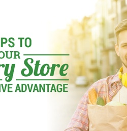 2 Tips to Give Your Grocery Store a Competitive Advantage