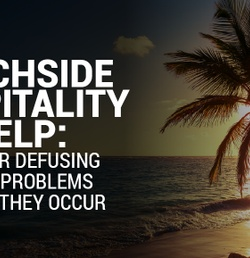 Beachside Hospitality Help: Tips for Defusing Hotel Problems Before They Occur
